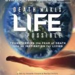 """Death Makes Life Possible"" – Free Movie"