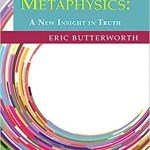 "Spiritual Discovery Groups – ""Practical Metaphysics"" by Eric Butterworth"